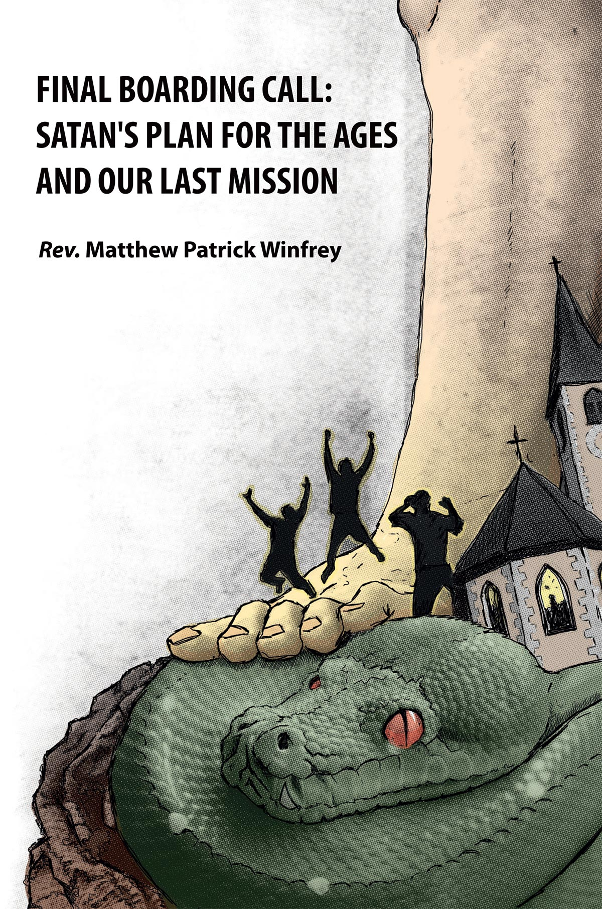 Satan's Plan for the Ages and our Last Mission, by Rev. Matthew Patrick Winfrey